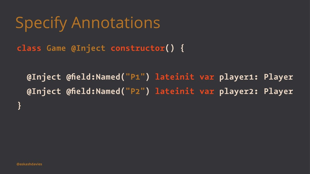 Specify Annotations class Game @Inject construc...