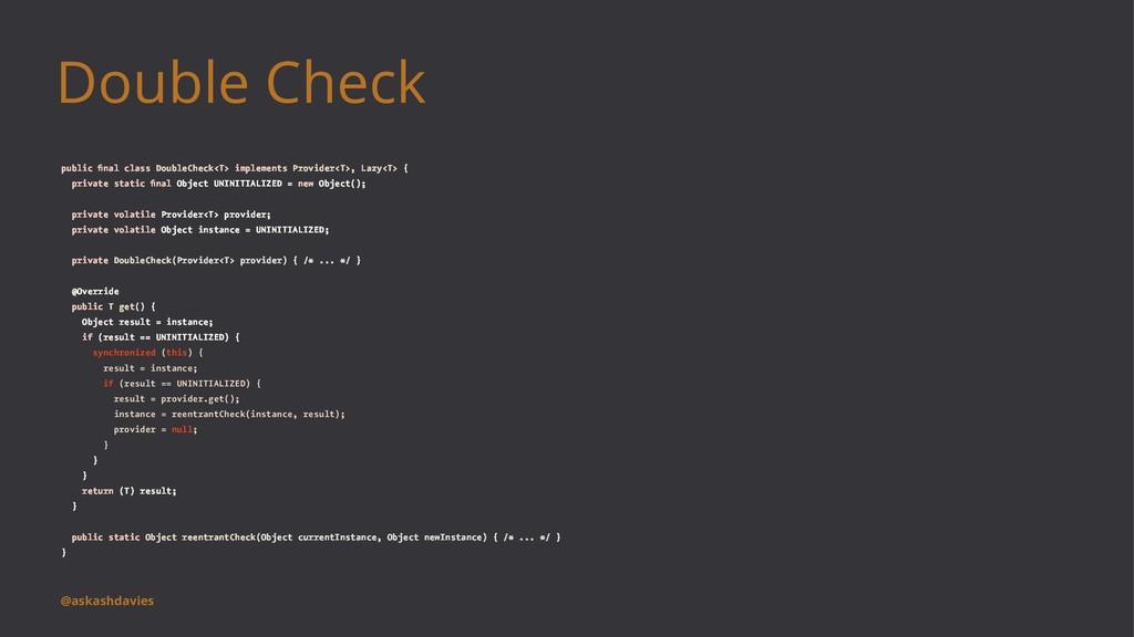 Double Check public final class DoubleCheck<T> i...