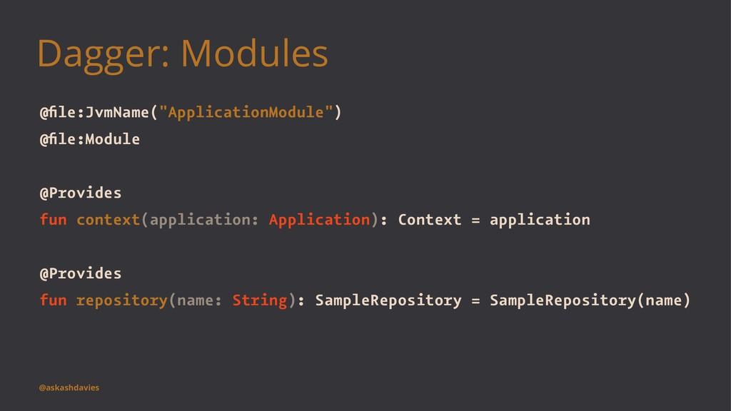 "Dagger: Modules @file:JvmName(""ApplicationModule..."