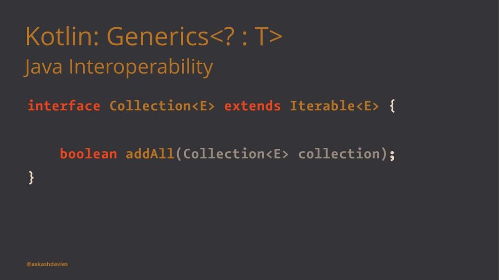 Kotlin: Generics<? : T> Java Interoperability i...