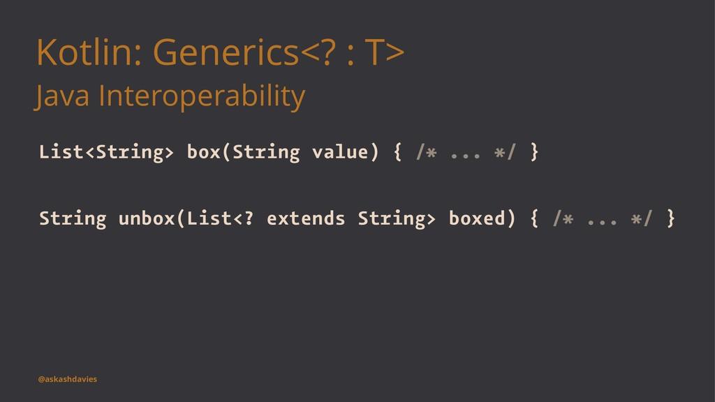 Kotlin: Generics<? : T> Java Interoperability L...