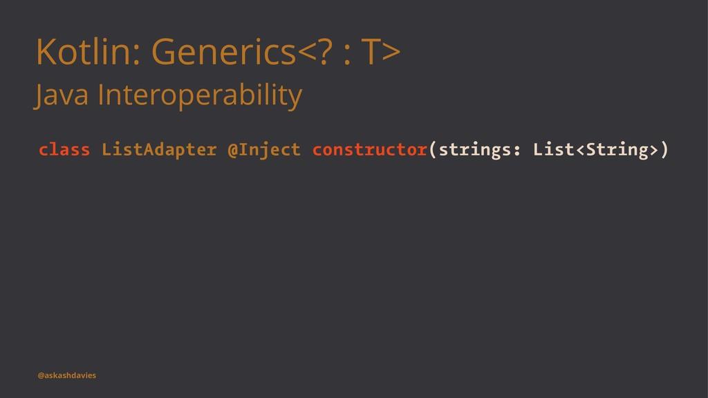 Kotlin: Generics<? : T> Java Interoperability c...