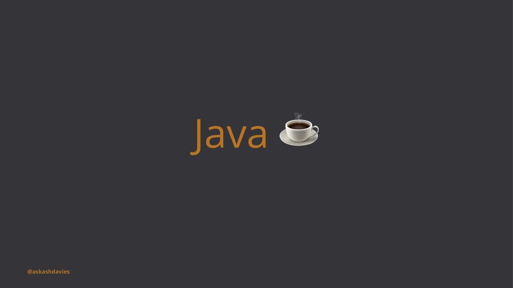 Java @askashdavies