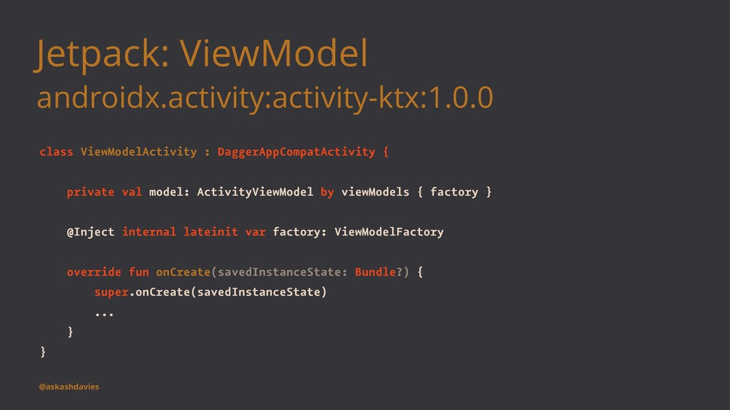 Jetpack: ViewModel androidx.activity:activity-k...