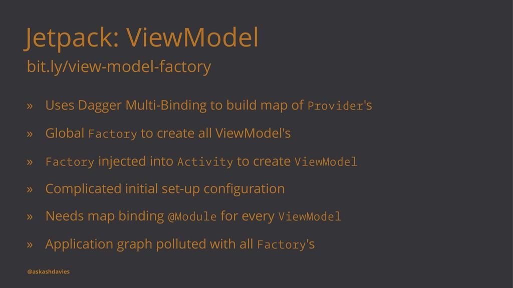 Jetpack: ViewModel bit.ly/view-model-factory » ...