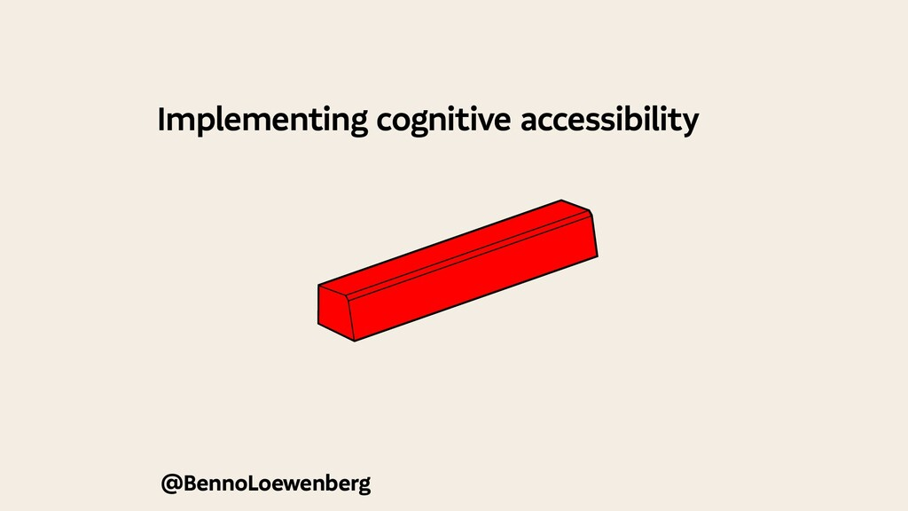 @BennoLoewenberg Implementing cognitive accessi...