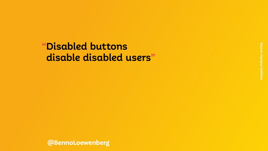 """""""Disabled buttons disable disabled users"""" Sourc..."""