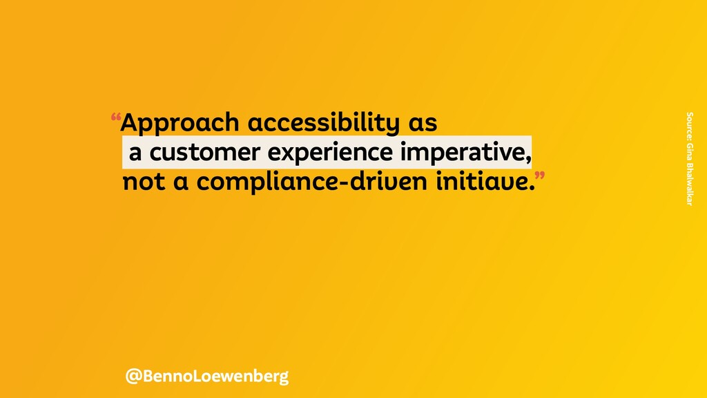 """""""Approach accessibility as a customer experienc..."""