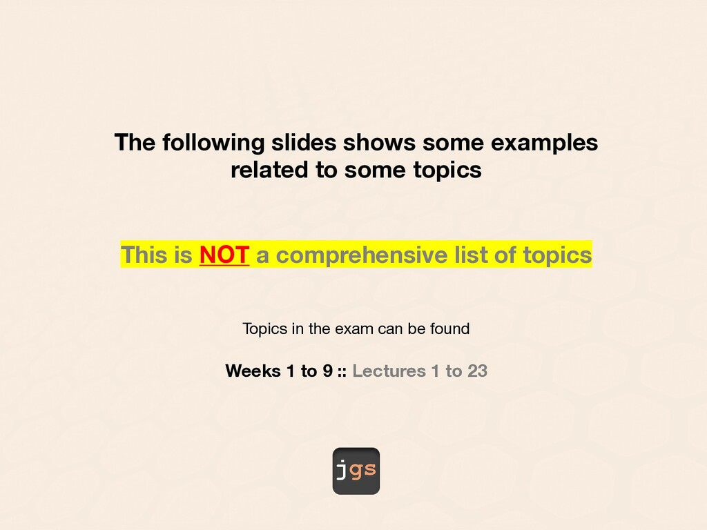 jgs The following slides shows some examples re...