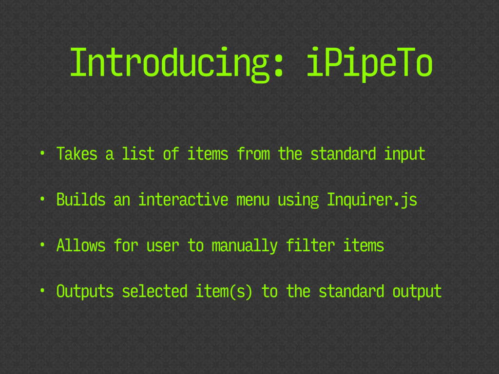 Introducing: iPipeTo • Takes a list of items fr...