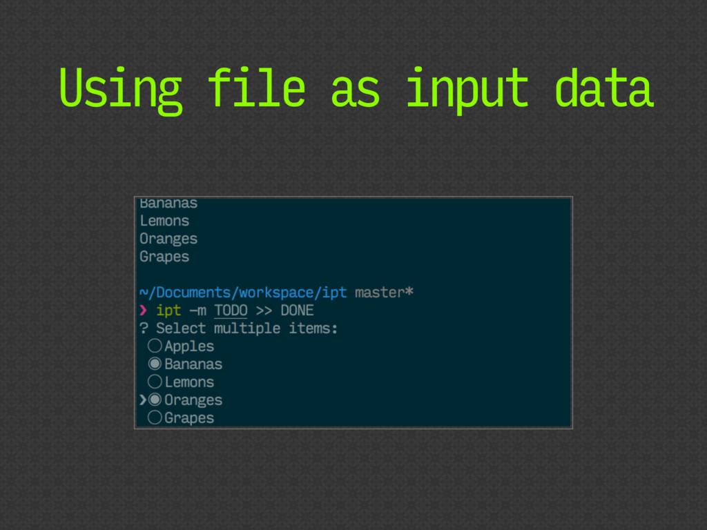 Using file as input data