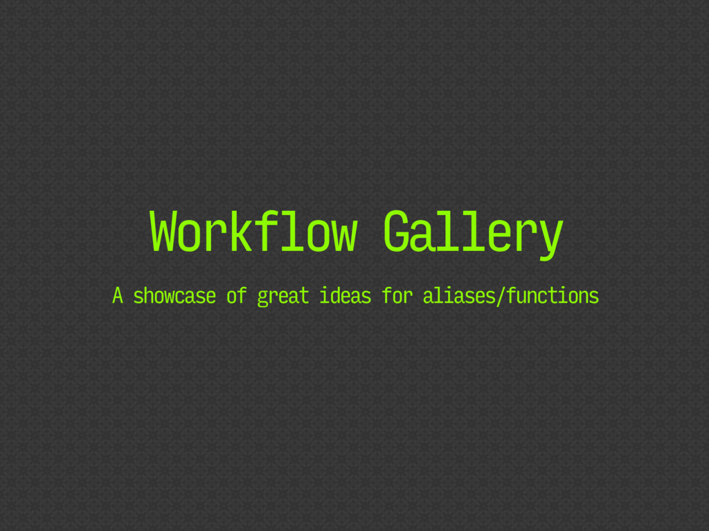 Workflow Gallery A showcase of great ideas for ...