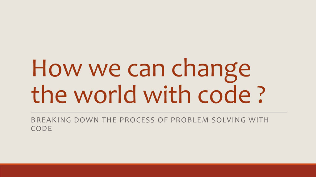 How we can change the world with code ? BREAKIN...