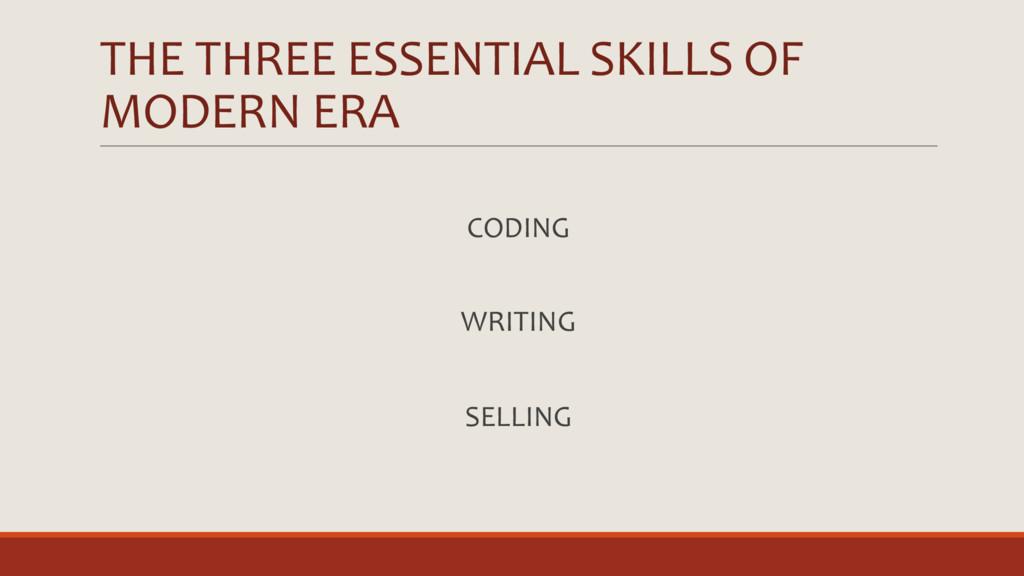 THE THREE ESSENTIAL SKILLS OF MODERN ERA CODING...