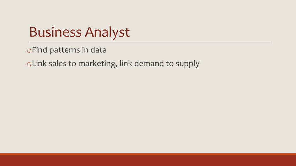 Business Analyst oFind patterns in data oLink s...
