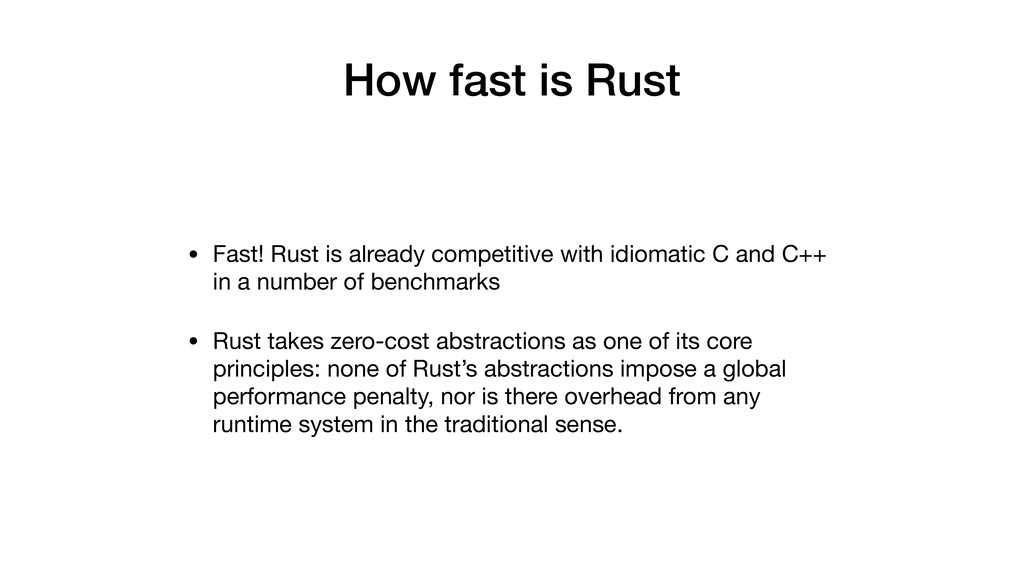 How fast is Rust • Fast! Rust is already compet...