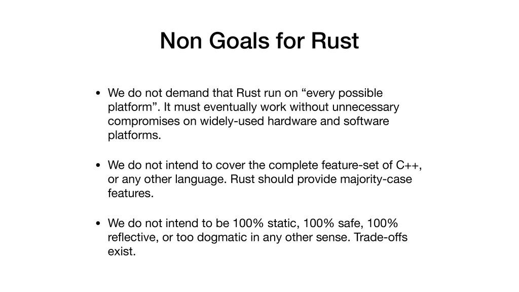 Non Goals for Rust • We do not demand that Rust...
