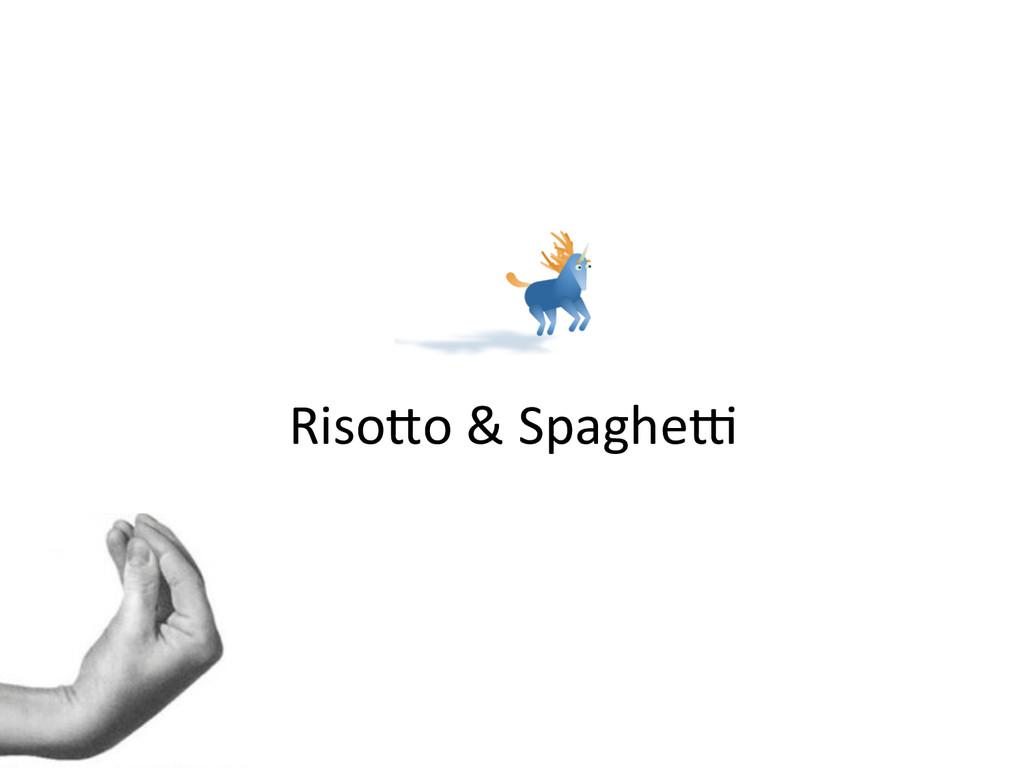 RisoQo & SpagheS
