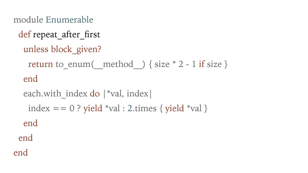 module Enumerable def repeat_after_first unless ...