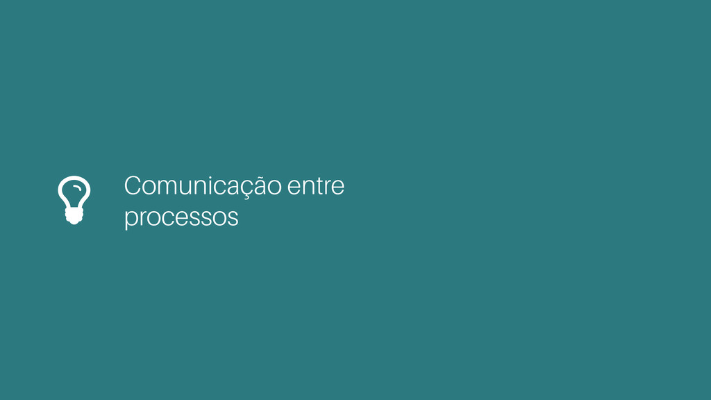 Comunicação entre processos *
