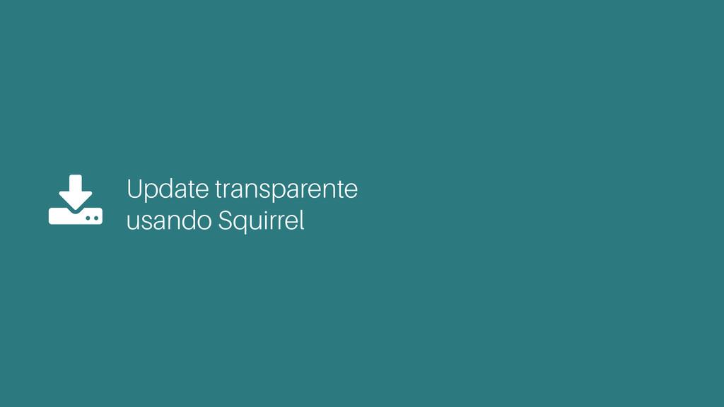 Update transparente usando Squirrel $