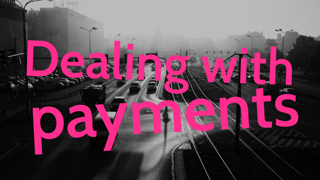 Dealing with payments