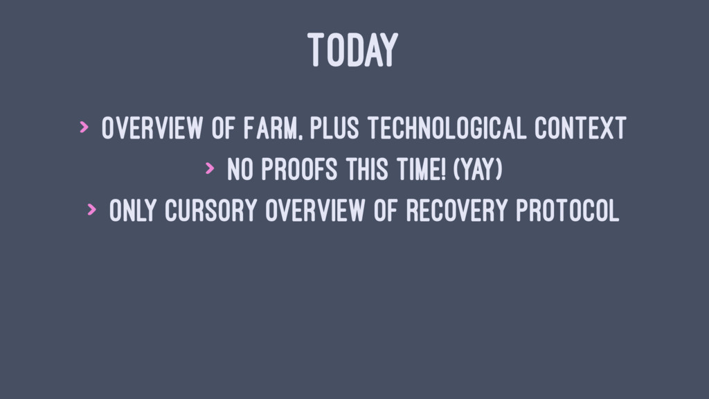 TODAY > Overview of FaRM, plus technological co...