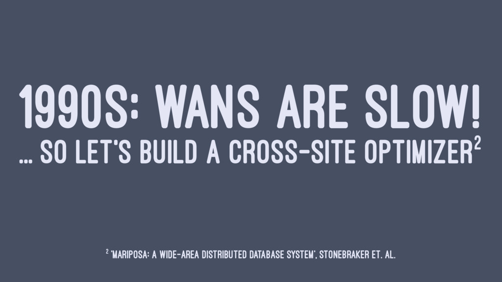 1990S: WANS ARE SLOW! ... SO LET'S BUILD A CROS...