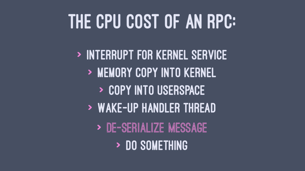 THE CPU COST OF AN RPC: > Interrupt for kernel ...
