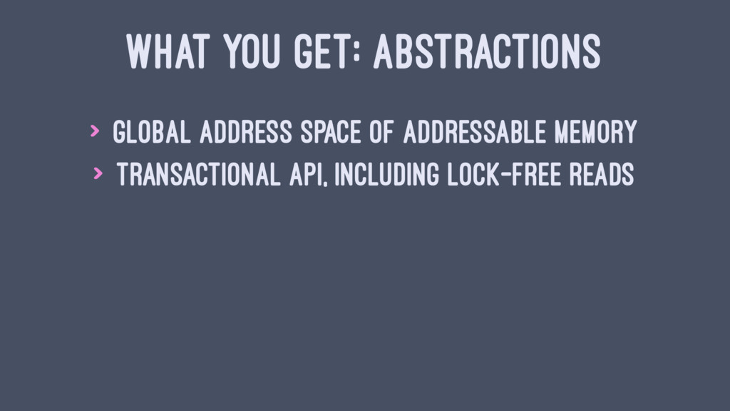 WHAT YOU GET: ABSTRACTIONS > Global address spa...