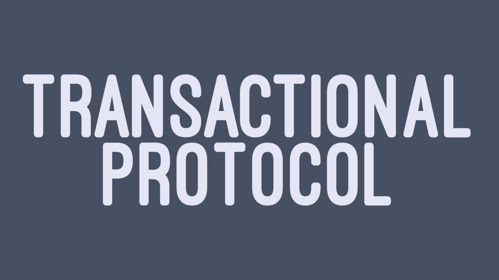 TRANSACTIONAL PROTOCOL