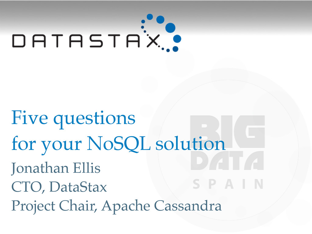 Five questions for your NoSQL solution! Jonatha...
