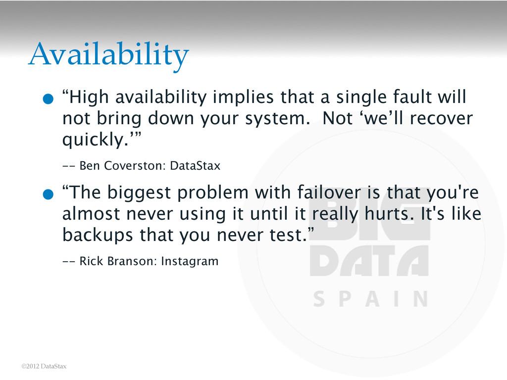 """©2012 DataStax Availability • """"High availabilit..."""