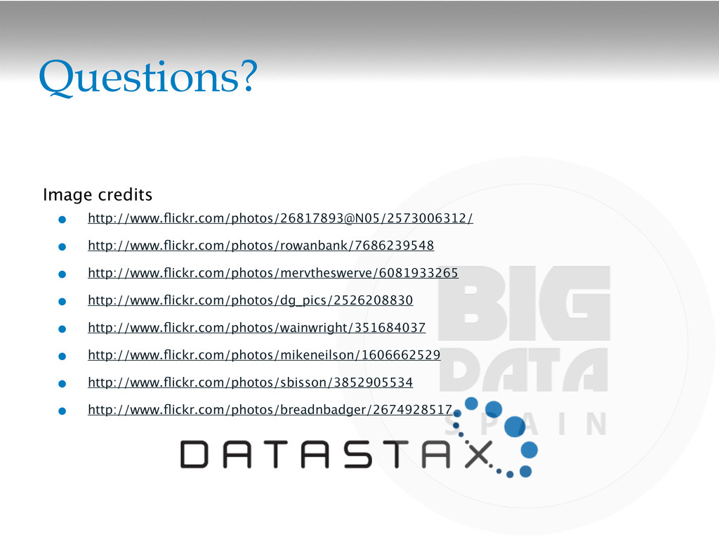 Questions? • http://www.flickr.com/photos/268178...