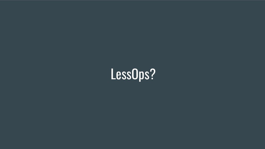 LessOps?