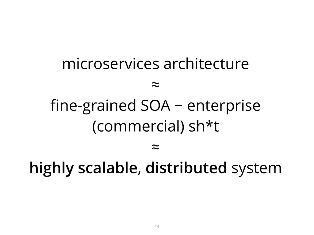 microservices architecture ≈ fine-grained SOA − ...