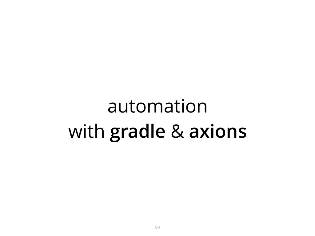 automation with gradle & axions 50
