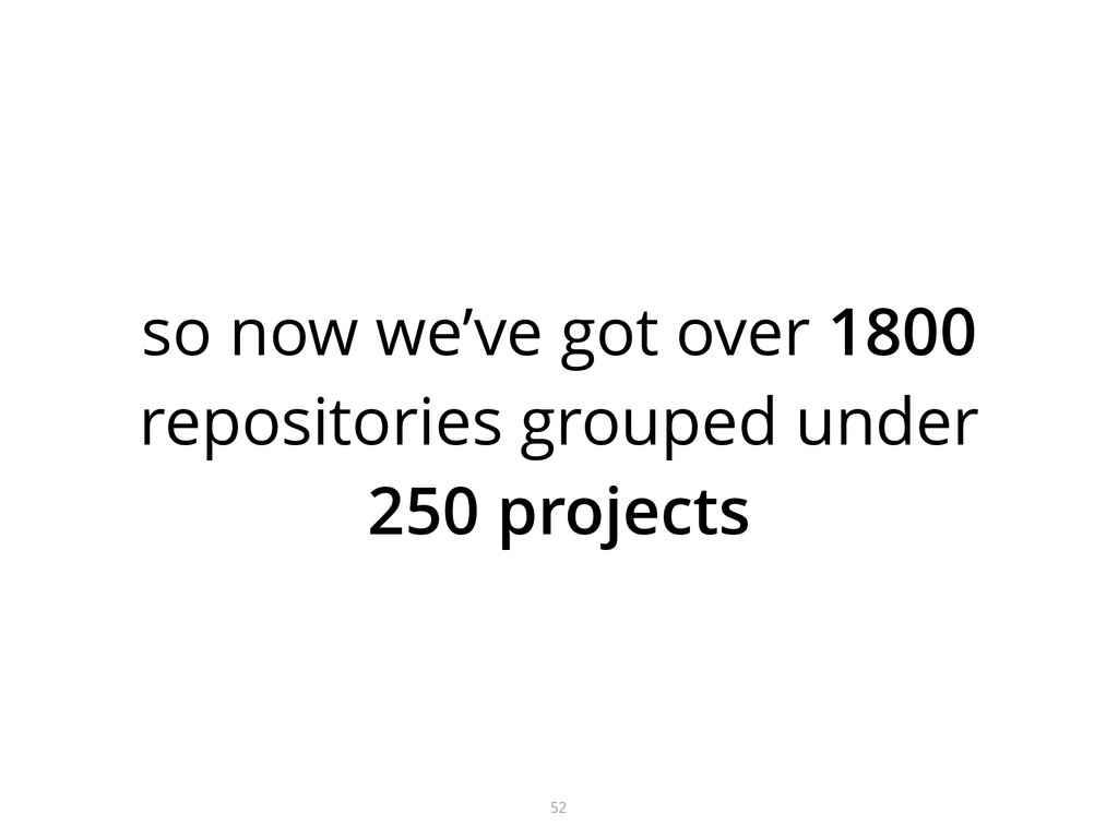 so now we've got over 1800 repositories grouped...