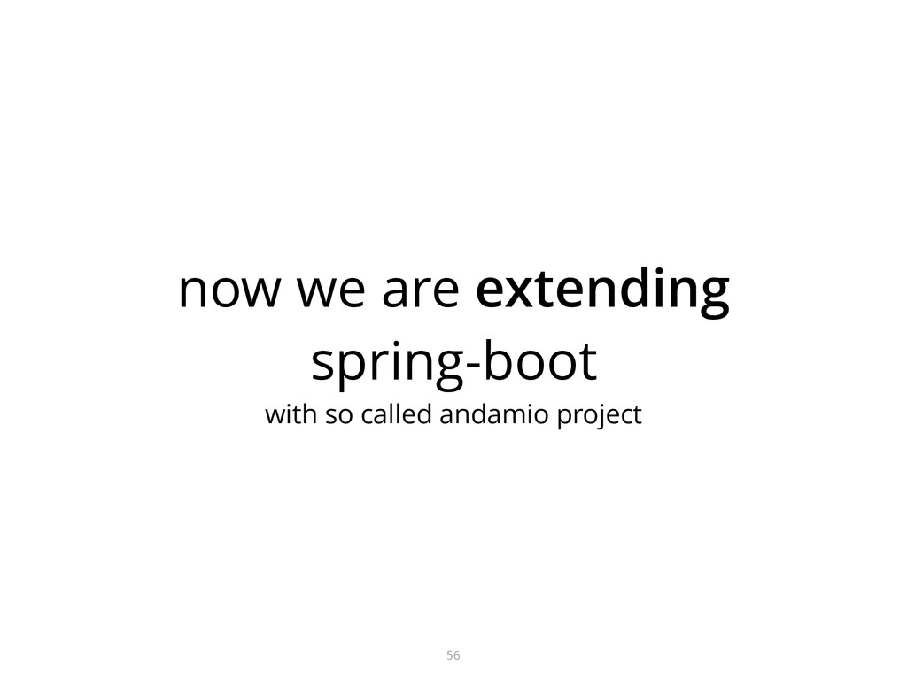 now we are extending spring-boot with so calle...