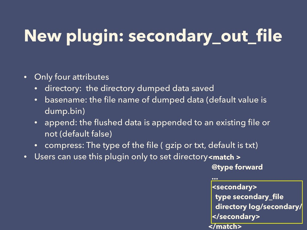 New plugin: secondary_out_file • Only four attri...