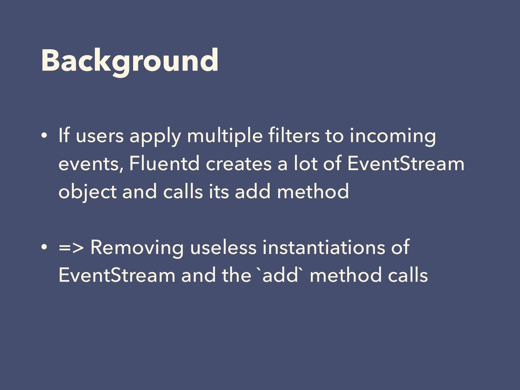 Background • If users apply multiple filters to ...