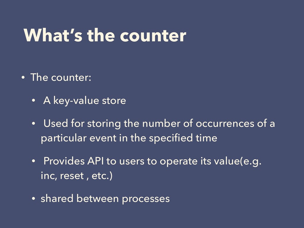 What's the counter • The counter: • A key-value...