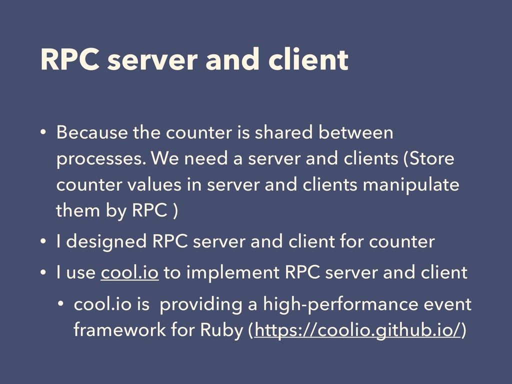 RPC server and client • Because the counter is ...
