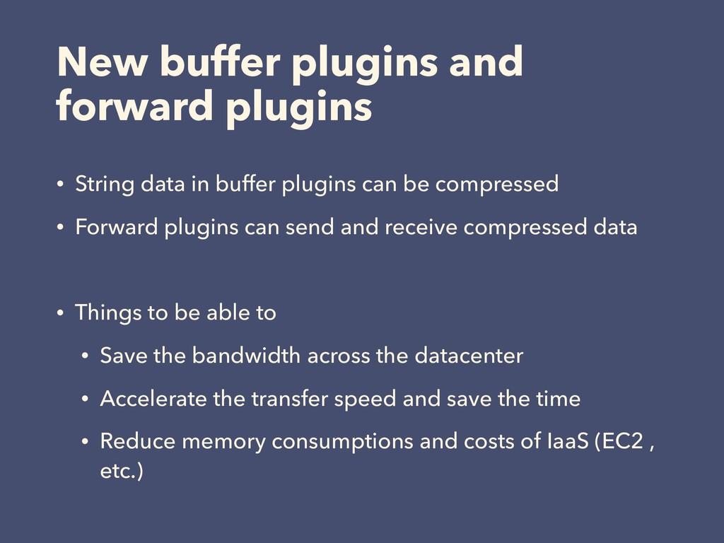 New buffer plugins and forward plugins • String...