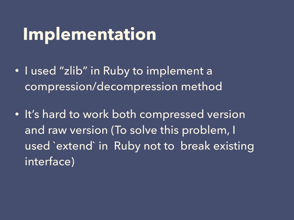 """Implementation • I used """"zlib"""" in Ruby to imple..."""