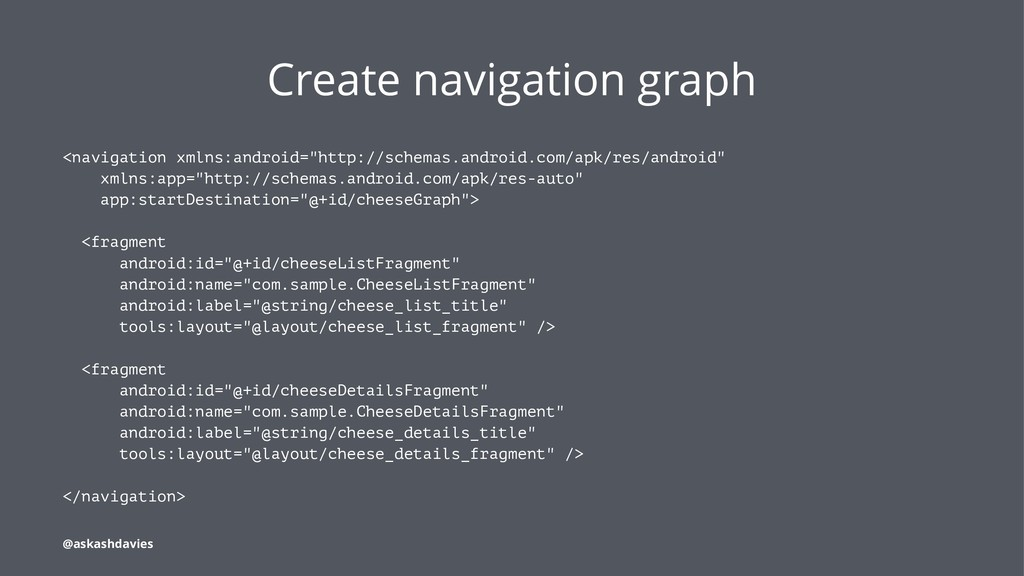 Create navigation graph <navigation xmlns:andro...