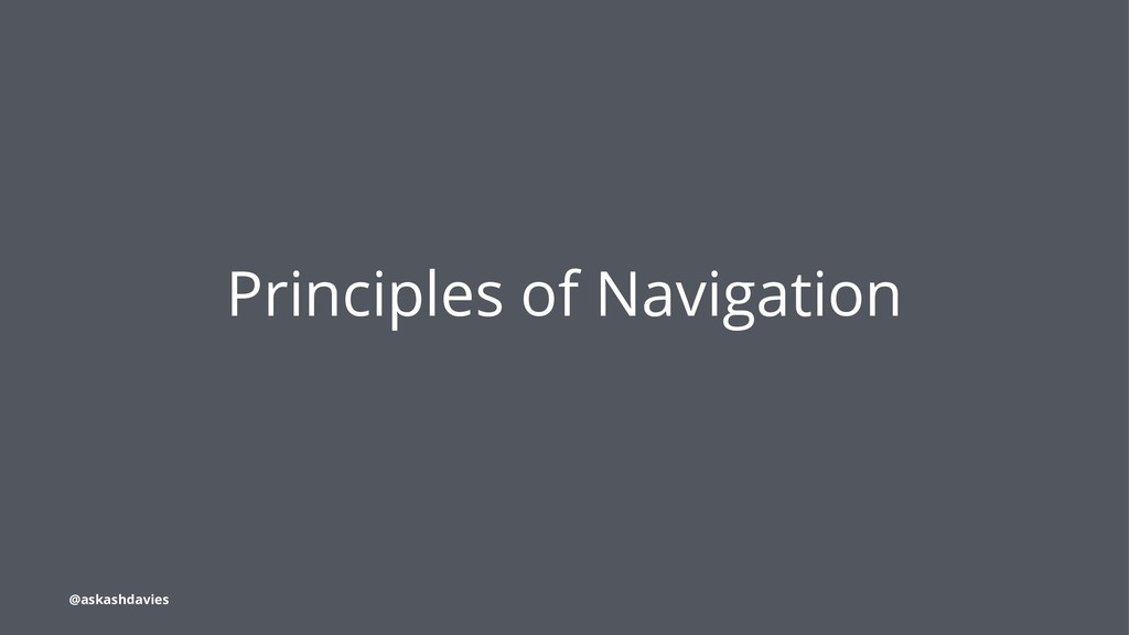 Principles of Navigation @askashdavies