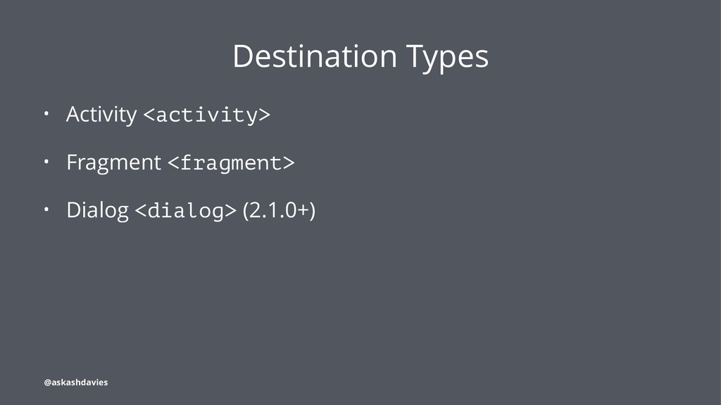 Destination Types • Activity <activity> • Fragm...