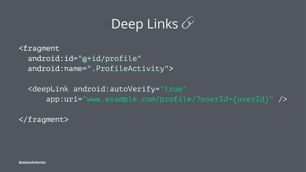 "Deep Links <fragment android:id=""@+id/profile"" ..."