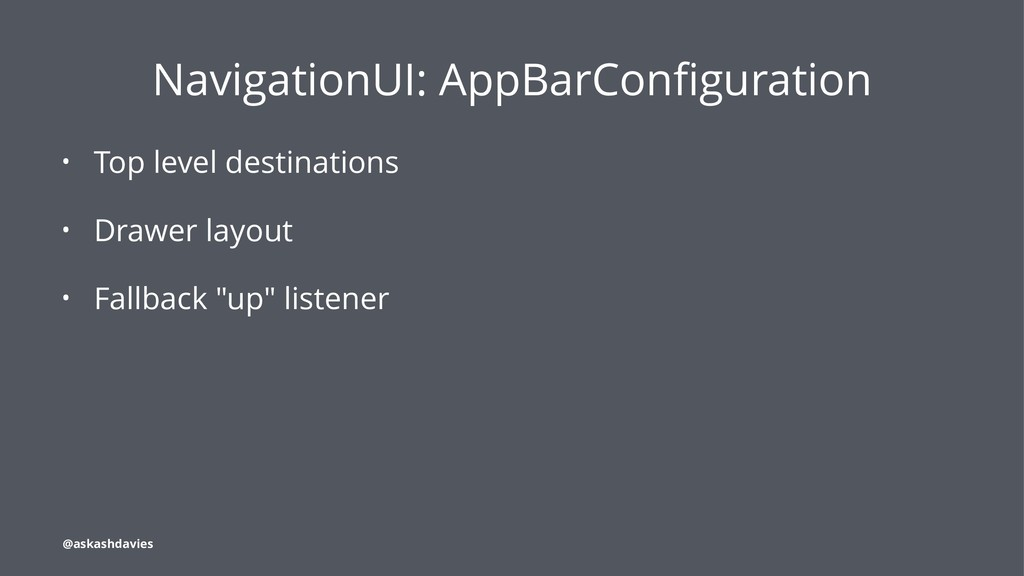 NavigationUI: AppBarConfiguration • Top level de...